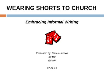 "INFORMAL & CREATIVE WRITING Presentation: ""Wearing Shorts to Church"""