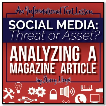 INFORMATIONAL TEXT LESSON {Analyzing A Magazine Article: Social Media for Teens}