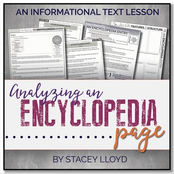 INFORMATIONAL TEXT LESSON {Analyzing An Encyclopedia Article}