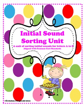 INITIAL SOUND SORTING UNIT ALIGNED WITH COMMON CORE
