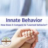 What is innate behavior?  Biology Introductory Video Worksheet