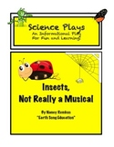 Insects: A Class Play that Celebrates Insects-Lots of Info
