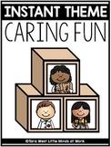 INSTANT Theme: Caring Fun