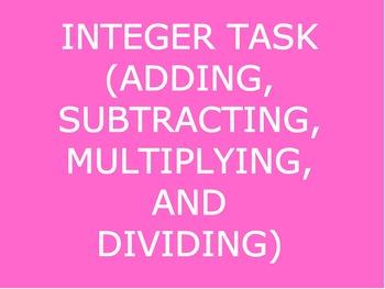 INTEGER TASK (ADDING, SUBTRACTING, MULTIPLYING & DIVIDING)