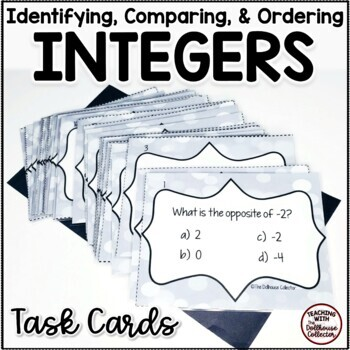 INTEGERS Task Cards for 6th Grade (6.NS.C.7) - Identifying, Comparing, Ordering