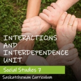 INTERACTIONS and INTERDEPENDENCE Unit - Saskatchewan Socia