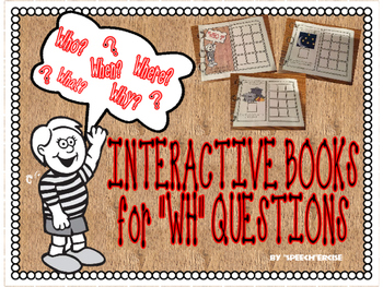 "INTERACTIVE BOOKS for ""WH"" QUESTION COMPREHENSION- Speech Therapy"