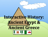 INTERACTIVE HISTORY: ANCIENT EGYPT, ANCIENT GREECE
