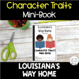 INTERACTIVE MINI-BOOK - Character Traits Analysis - Louisiana's Way Home {CCSS}