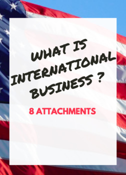 INTERNATIONAL BUSINESS BUNDLE -  What is International Business?