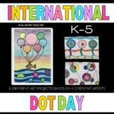 INTERNATIONAL DOT DAY K-5 VISUAL ARTS ELEMENTARY KIDS ART