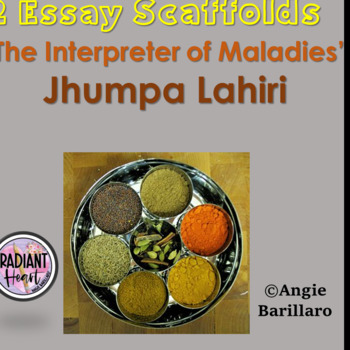 INTERPRETER OF MALADIES - Lahiri 2 ESSAY SCAFFOLDS/ OUTLINE PLANS