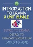 INTRODUCTION TO DRAMA UNIT Bundle (3 x introductory drama units)