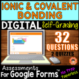 IONIC & COVALENT BONDING ~ Self-Grading Quiz Assessments for Google Forms