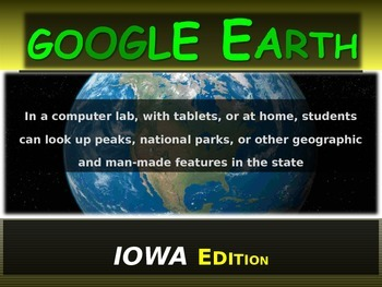 """""""IOWA"""" GOOGLE EARTH Engaging Geography Assignment (PPT & Handouts)"""