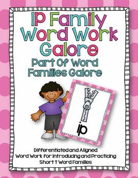 IP Word Family Word Work Galore-Differentiated and Aligned