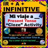 "IR A INFINITIVE Cloze Activity for Spanish Class - ""Mi Viaje a ___"""