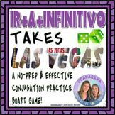 IR + A + INFINITIVO Take LAS VEGAS * a Speaking & Writing