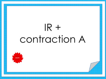 IR + A (contraction) Power Point