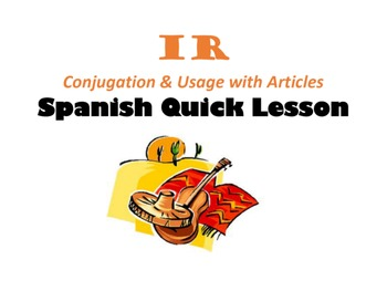 IR (Conjugation and Usage with Articles): Spanish Quick Lesson