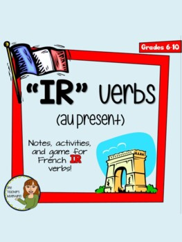 IR Verbs - Notes, Worksheet, and Game to Introduce French