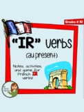 IR Verbs - Notes, Worksheet, and Game to Introduce French IR Verbs