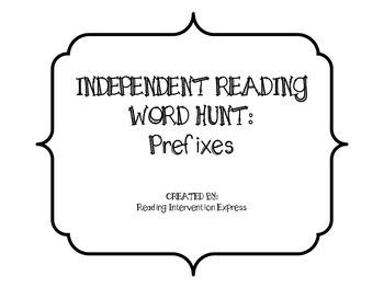 Independent Reading Word Hunt: Prefixes