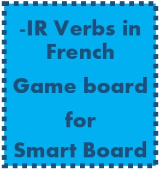 IR verbs in French game board for Smartboard