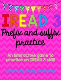 IREAD 3 Prefix and Suffix Review Game