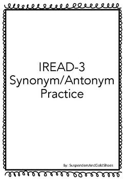 IREAD-3 Synonym/Antonym Practice