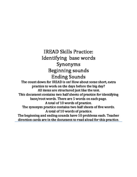 IREAD Practice: Base/Root Words, Synonyms, Beginning & End