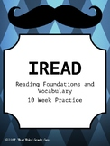 IREAD Reading Foundations and Vocabulary Practice 10 Weeks