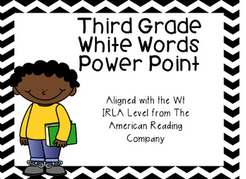 Third Grade White Words Power Point (aligned with American
