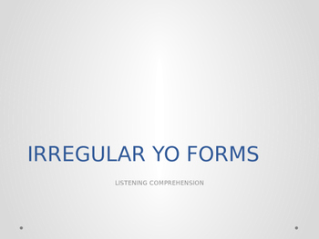 IRREGULAR YO FORMS. VERBOS -GO PRESENTE. FORMAS IRREGULARES DEL YO.