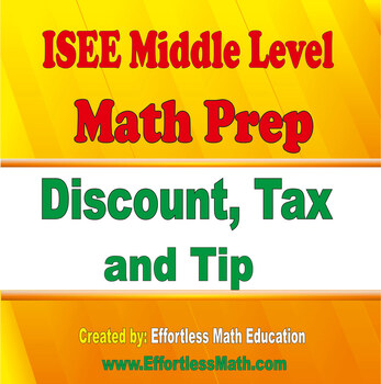 ISEE Middle Level Mathematics Prep: Discount, Tax and Tip