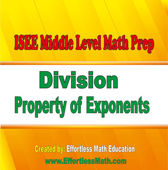 ISEE Middle Level Mathematics Prep: Division Property of Exponents