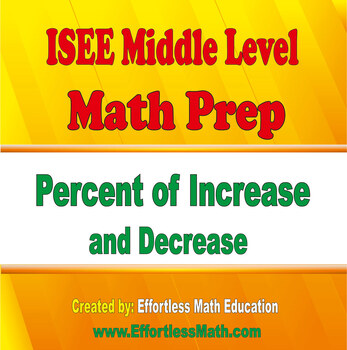 ISEE Middle Level Mathematics Prep: Percent of Increase and Decrease