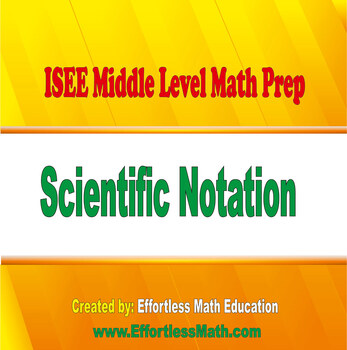 ISEE Middle Level Mathematics Prep: Scientific Notation
