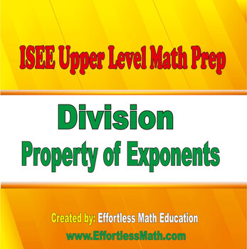 ISEE Upper Level Math Prep: Division Property of Exponents