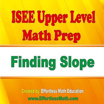 ISEE Upper Level Math Prep: Finding Slope