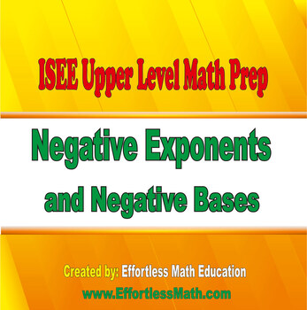 ISEE Upper Level Math Prep: Negative Exponents and Negative Bases