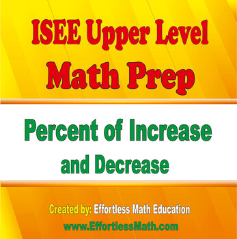 ISEE Upper Level Math Prep: Percent of Increase and Decrease