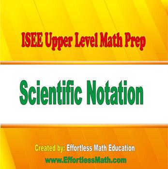 ISEE Upper Level Math Prep: Scientific Notation