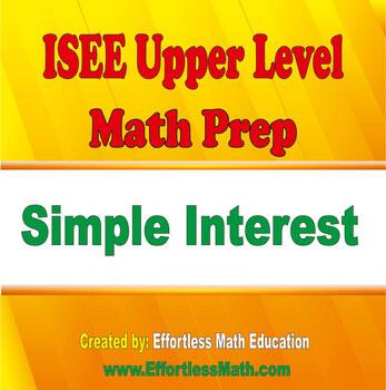 ISEE Upper Level Math Prep: Simple Interest