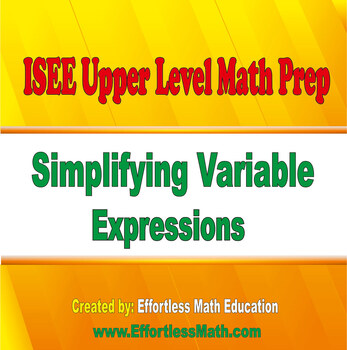 ISEE Upper Level Math Prep: Simplifying Variable Expressions