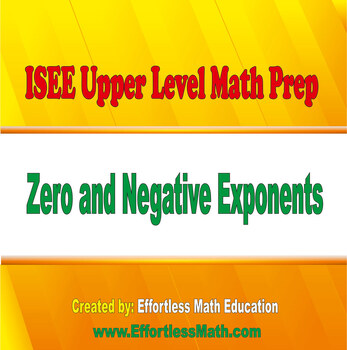 ISEE Upper Level Math Prep: Zero and Negative Exponents