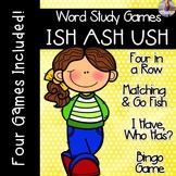 ISH ASH USH [[Word Family GAMES!]]