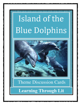 ISLAND OF THE BLUE DOLPHIN- THEME Discussion Cards