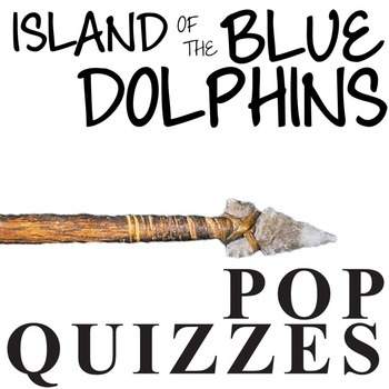 THE ISLAND OF THE BLUE DOLPHINS 14 Pop Quizzes