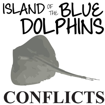 ISLAND OF THE BLUE DOLPHINS Conflict Graphic Organizer - 6